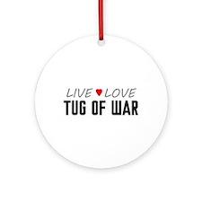 Live Love Tug of War Round Ornament