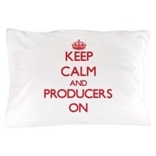 Keep Calm and Producers ON Pillow Case