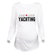 Live Love Yachting Long Sleeve Maternity T-Shirt