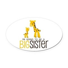 I'm going to be a big sister Oval Car Magnet