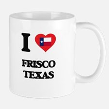 I love Frisco Texas Mugs