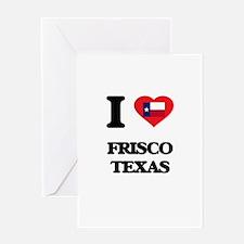 I love Frisco Texas Greeting Cards