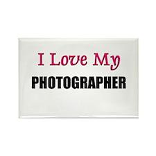 I Love My PHOTOGRAPHER Rectangle Magnet
