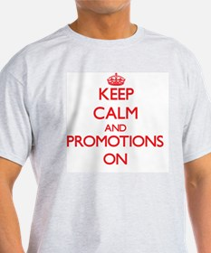 Keep Calm and Promotions ON T-Shirt
