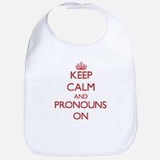 Keep Calm and Pronouns ON Bib