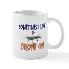 I Like to Drone On Mug