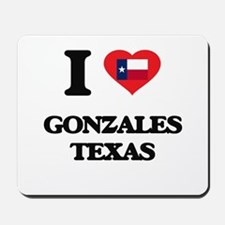 I love Gonzales Texas Mousepad