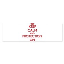 Keep Calm and Protection ON Bumper Bumper Sticker