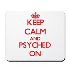 Keep Calm and Psyched ON Mousepad