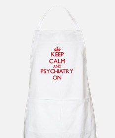 Keep Calm and Psychiatry ON Apron
