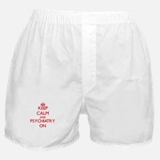 Keep Calm and Psychiatry ON Boxer Shorts