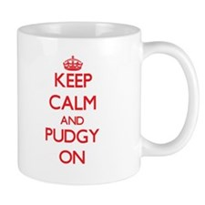 Keep Calm and Pudgy ON Mugs