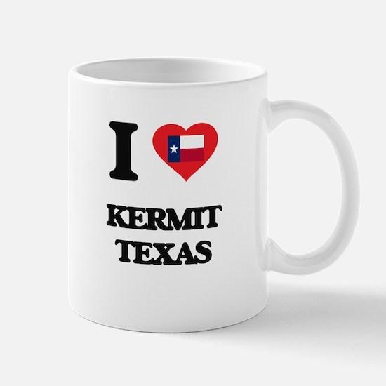 I love Kermit Texas Mugs