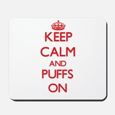 Keep Calm and Puffs ON Mousepad
