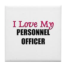 I Love My PERSONNEL OFFICER Tile Coaster