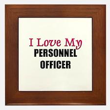 I Love My PERSONNEL OFFICER Framed Tile