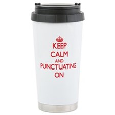 Keep Calm and Punctuati Travel Mug