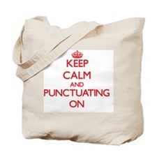 Keep Calm and Punctuating ON Tote Bag