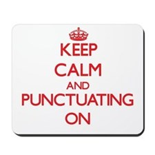 Keep Calm and Punctuating ON Mousepad