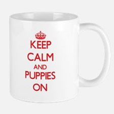 Keep Calm and Puppies ON Mugs