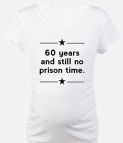 60 Years No Prison Time Shirt