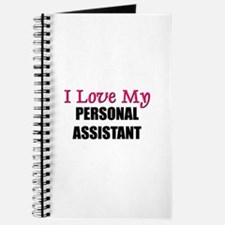 I Love My PERSONAL ASSISTANT Journal