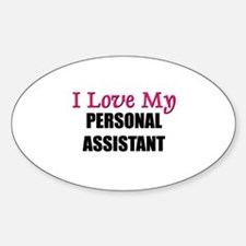 I Love My PERSONAL ASSISTANT Oval Decal