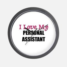 I Love My PERSONAL ASSISTANT Wall Clock