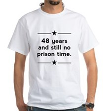 48 Years No Prison Time T-Shirt