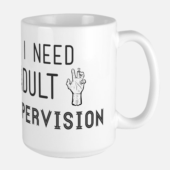 I need adult supervision Mugs