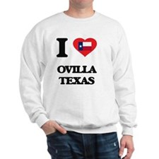 I love Ovilla Texas Sweatshirt