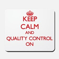 Keep Calm and Quality Control ON Mousepad