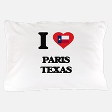 I love Paris Texas Pillow Case