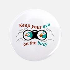 Eye on the bird Button
