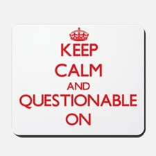 Keep Calm and Questionable ON Mousepad