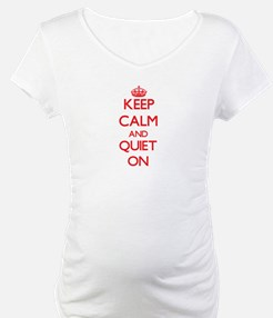Keep Calm and Quiet ON Shirt