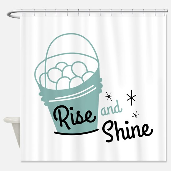 Rise and shine eggs Shower Curtain