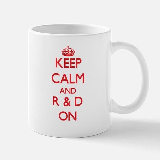 Keep Calm and R & D ON Mugs