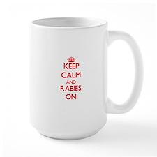 Keep Calm and Rabies ON Mugs