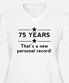 75 Years New Personal Record Plus Size T-Shirt