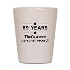 69 Years New Personal Record Shot Glass
