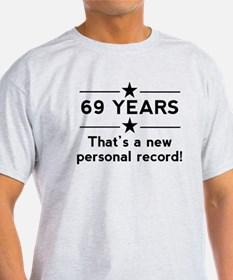 69 Years New Personal Record T-Shirt