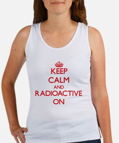 Keep Calm and Radioactive ON Tank Top