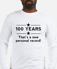 100 Years New Personal Record Long Sleeve T-Shirt