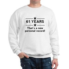 61 Years New Personal Record Sweatshirt