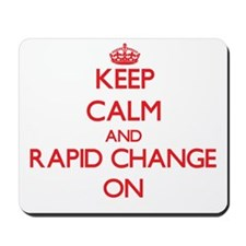 Keep Calm and Rapid Change ON Mousepad