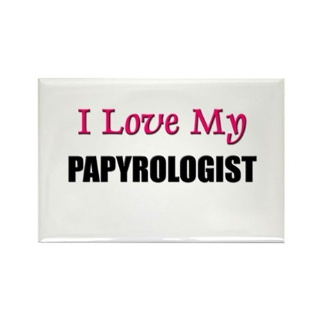 I Love My PAPYROLOGIST Rectangle Magnet