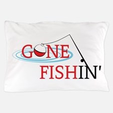 Gone fishing bobber and fishing pole Pillow Case