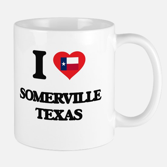 I love Somerville Texas Mugs