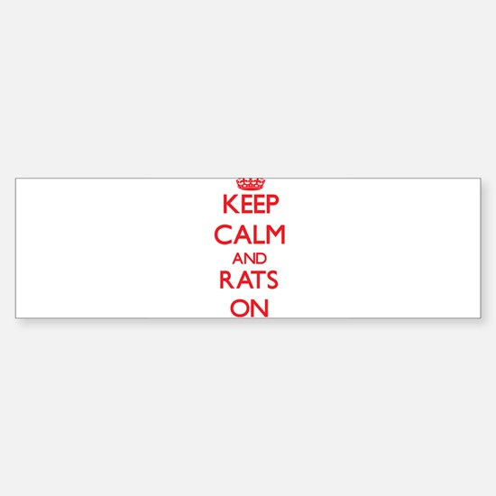 Keep Calm and Rats ON Bumper Car Car Sticker